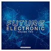 Future Electronic, Vol. 2 - EP von Various Artists
