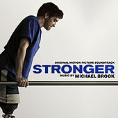 Stronger (Original Motion Picture Soundtrack) by Michael Brook