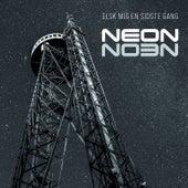 Elsk mig en sidste gang by Neon