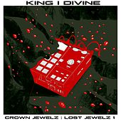 Crown Jewelz: Lost Jewelz 1 by King I Divine