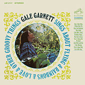 Gale Garnett Sings About Flying & Rainbows & Love & Other Groovy Things by Gale Garnett
