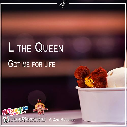 Got Me for Life (Hitormentoni Summer 2017) by L THE QUEEN