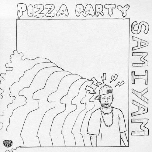 Pizza Party by Samiyam