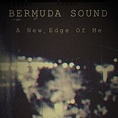 A New Edge Of Me - EP by Bermuda