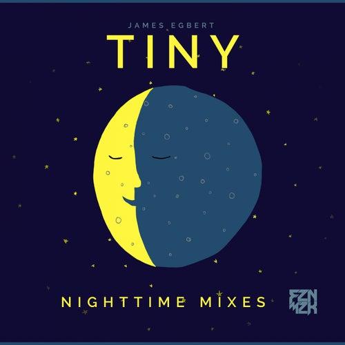 Tiny: Nighttime Mixes by James Egbert