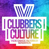 Clubbers Culture: Indie Dance / Nu Disco Sensation - EP by Various Artists