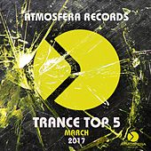 Trance Top 5 March 2017 - Single by Various Artists