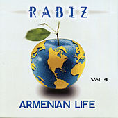 Rabiz Armenian Life Vol. 4 by Various Artists