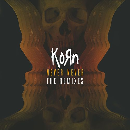 Never Never: The Remixes by Korn