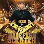 Made from Scratch by Hero