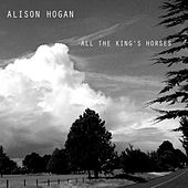 All the King's Horses by Alison Hogan