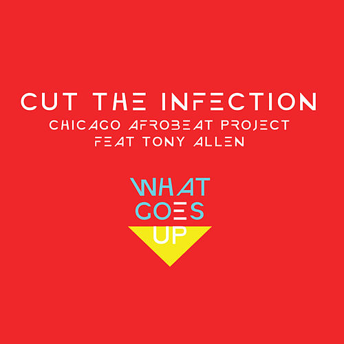 Cut the Infection by Chicago Afrobeat Project