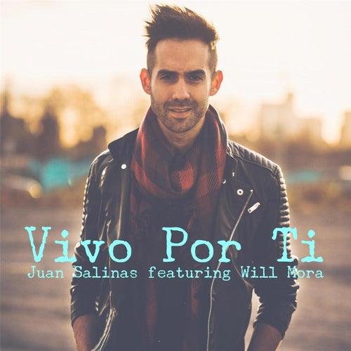 Vivo por Ti (feat. Will Mora) de Juan Salinas