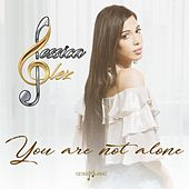 You Are Not Alone by Jessica Glez
