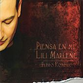Piensa en mí Lili Marlene by Pedro kominik
