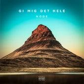 Gi Mig Det Hele by node