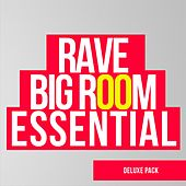 Rave Big Room Essential Deluxe Pack - EP by Various Artists