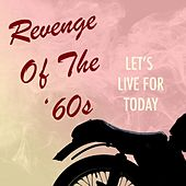 Revenge of the '60s: Let's Live for Today by Various Artists