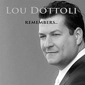 Remembers... by Lou Dottoli