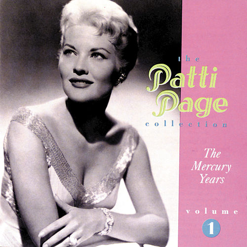 The Patti Page Collection: Mercury Years Vol. 1 by Patti Page