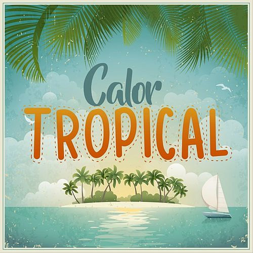 Calor Tropical by Various Artists