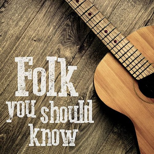 Folk You Should Know by Various Artists