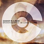 Broken Hearted (Be Loved Rework) von Sander W.