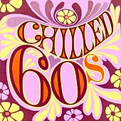 Chilled 60s by Various Artists