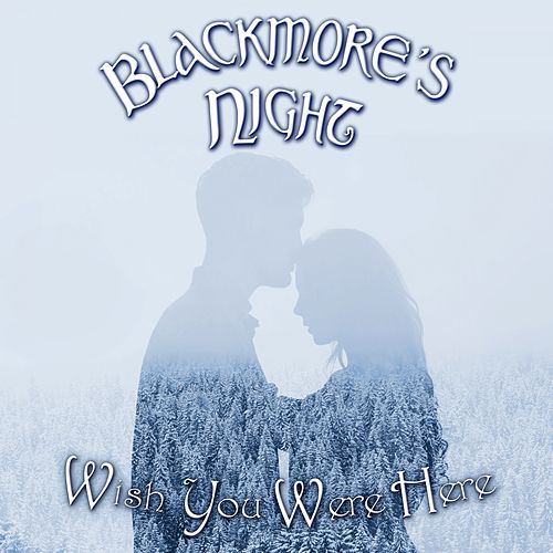 Wish You Were Here by Blackmore's Night