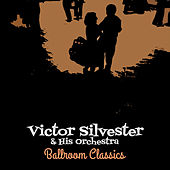 Ballroom Classics by Victor Silvester