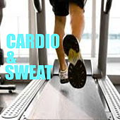 Cardio & Sweat by Various Artists