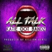 All Talk de Katie Got Bandz