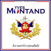 Les succès essentials (Remastered) by Yves Montand