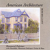 American Architecture by Bob Bellamy