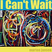 I Can't Wait by Marten Jansen