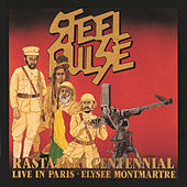 Rastafari Centennial: Live In Paris - Elysee Montmartre by Steel Pulse