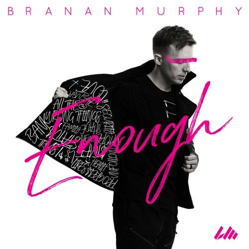 Enough by Branan Murphy
