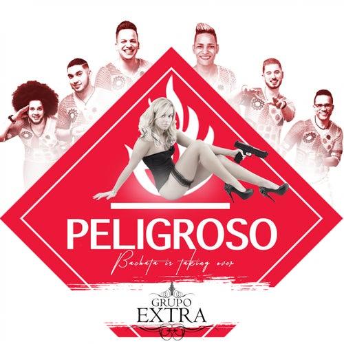 Peligroso (Bachata Radio Edit) de Grupo Extra