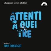 Attenti a quei tre (Colonna sonora della fiction TV) by Pino Donaggio