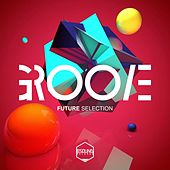 GROOVE (Future Selection) by Various Artists