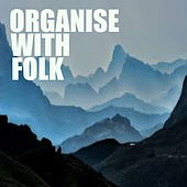 Organise With Folk by Various Artists