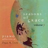 Seasons of Grace, Vol. 7 by Paul A. Tate