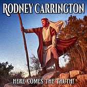 Here Comes the Truth! von Rodney Carrington