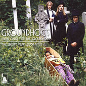 Thank Christ For The Groundhogs: The Liberty Years 1968-1972 de The Groundhogs