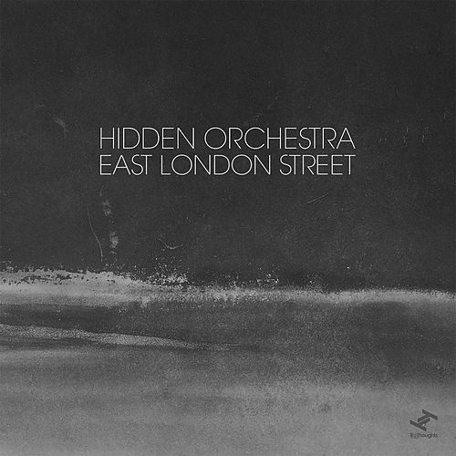 East London Street by Hidden Orchestra