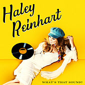 What's That Sound? by Haley Reinhart