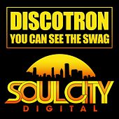 You Can See The Swag by Discotron