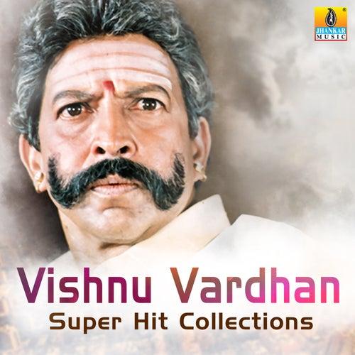 Vishnu Vardhan Super Hit Collections by Various Artists