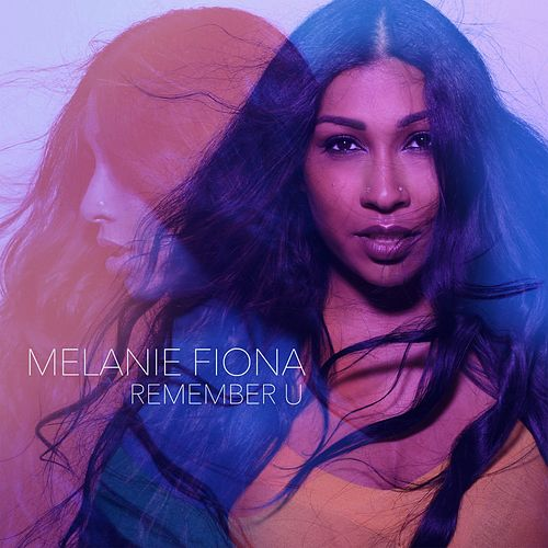 Remember U by Melanie Fiona