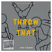 Throw That by Solo